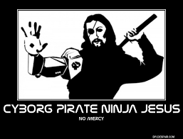 Ninja Memes - cyborg pirate ninja jesus by evodeus on deviantart