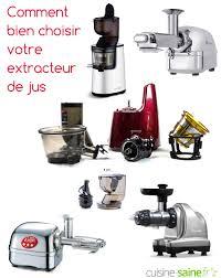 cuisine saine fr comment bien choisir votre extracteur de jus extracteur jus