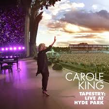 Carol King by Carole King Tapestry Live In Hyde Park Cd Dvd American Songwriter