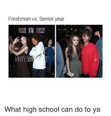 High School Freshman Memes - freshman vs senior year wireim what high school can do to ya girl