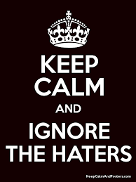 Make My Own Keep Calm Meme - keep calm and ignore the haters frases y memes yo soy la