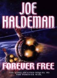 the forever forever free the forever war 3 by joe haldeman