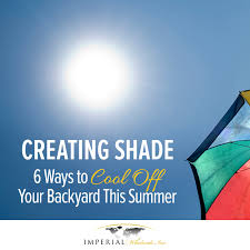 creating shade 6 ways to cool off your backyard this summer