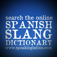 Examples of Spanish Slang for White Person Search Speaking Latino and Lists of Spanish Slang Words