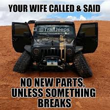 Off Road Memes - 545 best trail jeeps memes images on pinterest jeep jeeps and trail