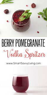 berry pomegranate vodka spritzer recipe pomegranates berry