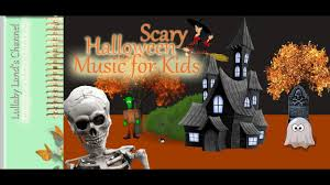 scary halloween music for children spooky halloween songs for kids