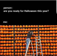 memes halloween are you ready for halloween this year pumpkins autumn fall love