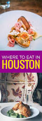 Absolute Comfort Houston Best 25 Restaurants In Houston Tx Ideas On Pinterest Mexican