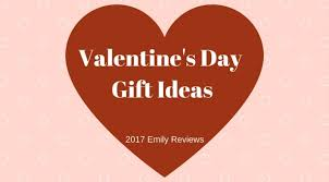 valentines day ideas 2017 valentine s day gift ideas 2017 emily reviews