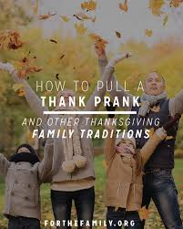 how to pull a thank prank and other thanksgiving family