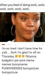 Work Memes Funny - 25 best memes about hard work meme hard work memes