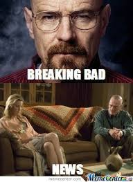Meme Breaking Bad - breaking bad news by braynded12 meme center