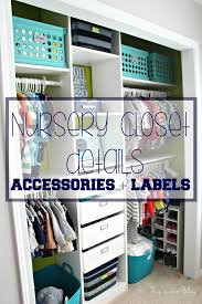 Closet Organizers For Baby Room Nursery Closet Makeover Details How To Diy A Closet This Is