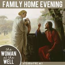 a year of fhe year 03 lesson 08 woman at the well