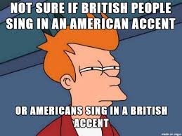 Accent Meme - or is singing just its own accent meme on imgur