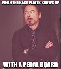 Bass Player Meme - face you make robert downey jr meme imgflip