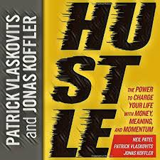 hustle the power to charge your life with money meaning and