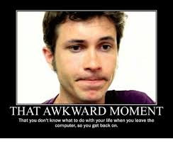You Know What To Do Meme - that awkward moment that you don t know what to do with your life