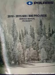 2010 2015 polaris pro ride 600 800 snowmobile service manual by