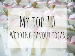 Top 10 Wedding Favors by My Top 10 Wedding Favour Ideas Busy