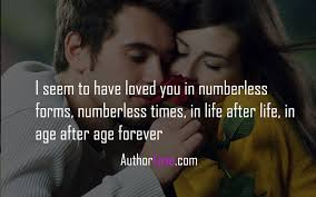 Age Love Quotes by I Seem To Have Loved You In Numberless Forms Love Quotes