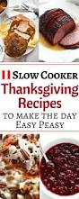 thanksgiving recipes easy to make slow cooker thanksgiving recipes to make the big day easy peasy