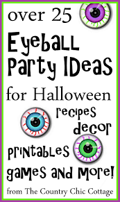 eyeball party ideas for halloween the country chic cottage