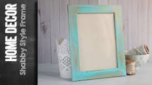 shabby style frame shabby chic paint how to youtube