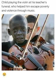 Violin Meme - child playing the violin at his teacher s funeral who helped him