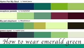 what color goes with green how to wear green colour of the year emerald green