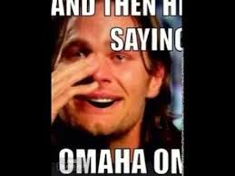Omaha Meme - tom brady crying about peyton manning youtube