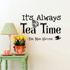 popular sayings wall art buy cheap sayings wall art lots from alice in wonderland wall decal quotes it s always tea time mad hatter sayings wall art dining
