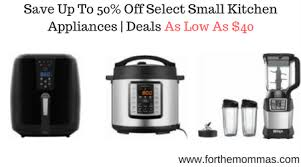kitchen appliances deals save up to 50 off select small kitchen appliances deals as low