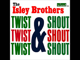 twist and the isley brothers twist and shout