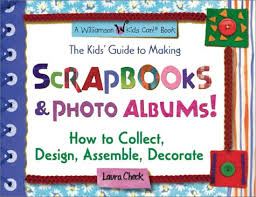 kids photo albums the kids guide to scrapbooks photo albums how to