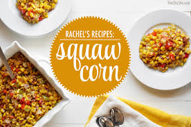 thanksgiving corn side dishes squaw corn the chic site