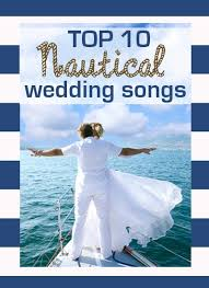 nautical wedding 10 nautical wedding songs