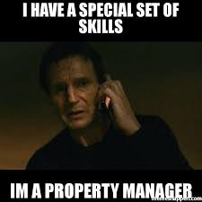 Meme Manager - i have a special set of skills im a property manager meme taken
