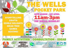 incredibly edible delights guiseley easter pocket park 30th 1 april 2018