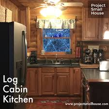 project small house log cabin kitchen remodel before u0026 after