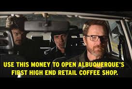 How High Get Em Meme - breaking bad coffee spin off go get em badger