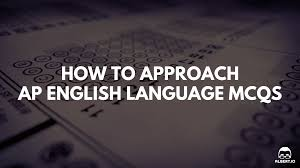how to approach ap english language multiple choice questions