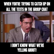 Chat Meme - when you re trying to catch up on all the texts in the group chat