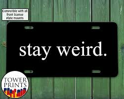 lexus logo front license plate stay weird funny quote inspired black white for front