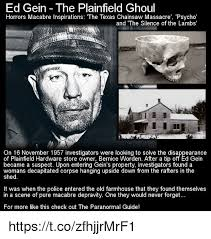 Texas Chainsaw Massacre Meme - ed gein the plainfield ghoul horrors macabre inspirations the