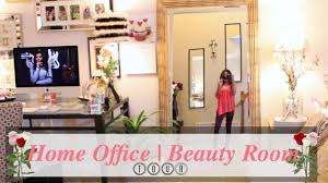 Home Office Room by Glam Home Beauty Room Home Office Tour Youtube