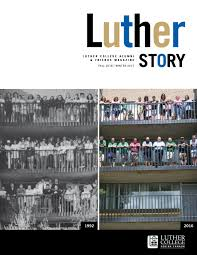 luther story fall 2016 winter 2017 by luther college regina issuu