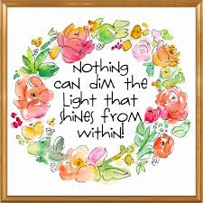 nothing can dim the light that shines from within nothing can dim your light happy go lucky