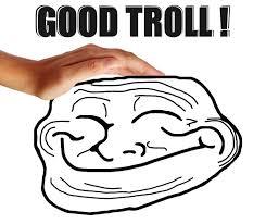 Troll Pictures Meme - good troll memes